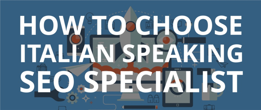 italian speaking seo specialist: how to choose